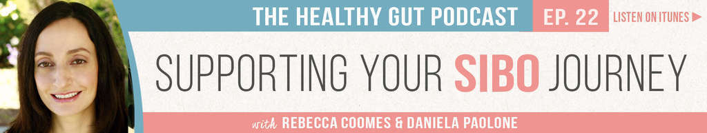 Rebecca Coomes The Healthy Gut with Daniela Paolone on Supporting your SIBO journey