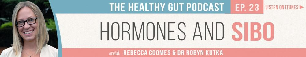 Rebecca Coomes The Healthy Gut with Dr Robyn Kutka on Hormones and SIBO