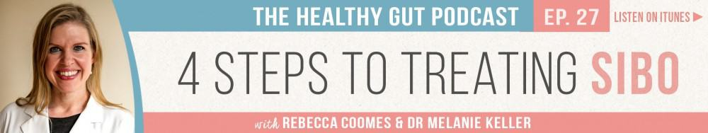 Rebecca Coomes The Healthy Gut with Dr Melanie Keller on 4 – Steps to treating SIBO