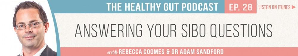 Rebecca Coomes The Healthy Gut with Dr Adam Sandford on Answering your SIBO questions