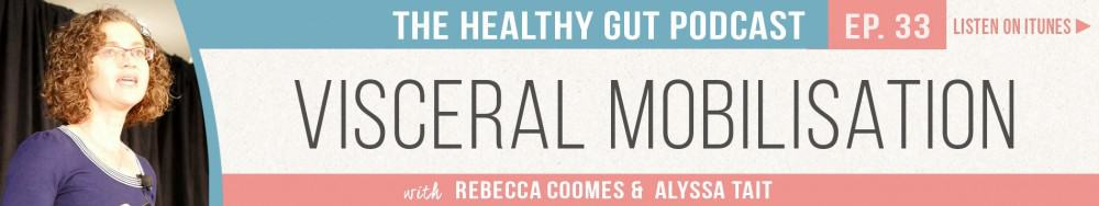 Rebecca Coomes The Healthy Gut with Alyssa Tait on Visceral mobilisation