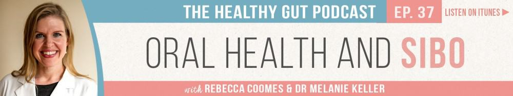 Rebecca Coomes The Healthy Gut with Dr. Keller on Oral Health and SIBO