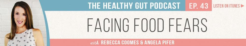 Rebecca Coomes The Healthy Gut Podcast with Angela Pifer on Facing food fears