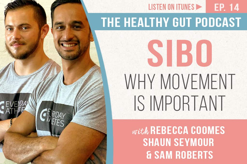 Rebecca Coomes The Healthy Gut with Shaun Seymour & sam roberts on sibo and movement